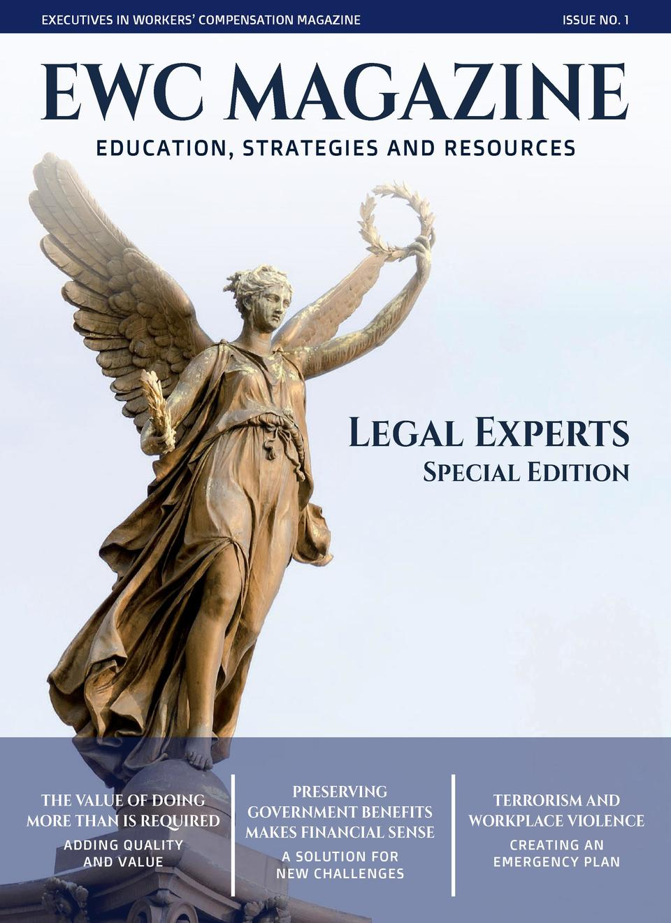 EXECUTIVES IN WORKERS    COMPENSATION MAGAZINE  ISSUE NO. 1  EWC MAGAZINE EDUCATION, STRATEGIES AND RESOURCES  Legal Exper...