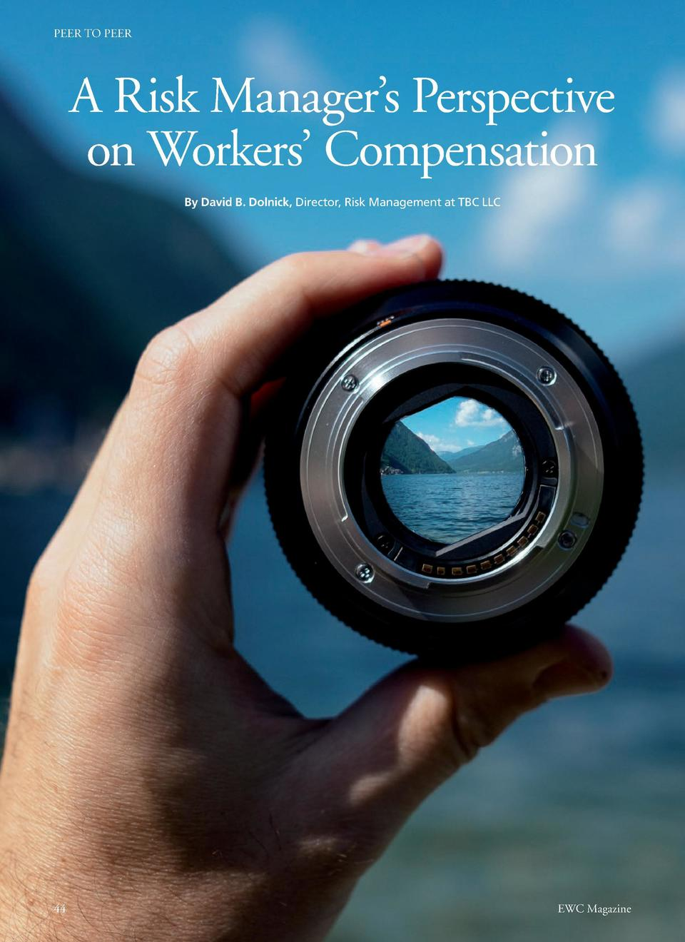 PEER TO PEER  PEER TO PEER  A Risk Manager   s Perspective on Workers    Compensation By David B. Dolnick, Director, Risk ...
