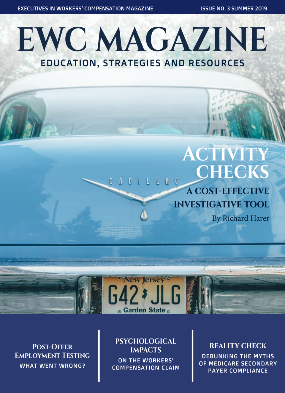 EXECUTIVES IN WORKERS    COMPENSATION MAGAZINE  ISSUE NO. 3 SUMMER 2019  EWC MAGAZINE EDUCATION, STRATEGIES AND RESOURCES ...